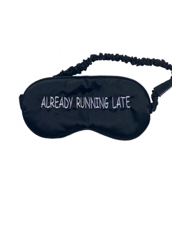 Already Running Late Eye Mask