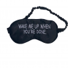 Wake Me Up When Youre Done Eye Mask